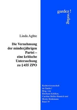 Abbildung von Aghte | Die Vernehmung der minderjährigen Partei - eine kritische Untersuchung zu § 455 ZPO | 1. Auflage 2016 | 2016