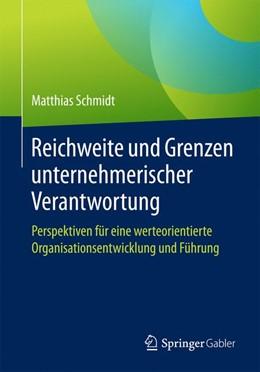 Abbildung von Schmidt | Reichweite und Grenzen unternehmerischer Verantwortung | 2016 | Perspektiven für eine werteori...