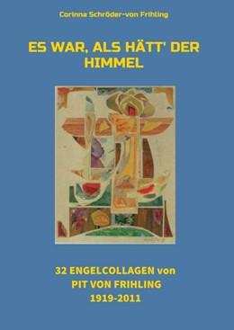 Abbildung von Schröder-von Frihling | Es war, als hätt' der Himmel | 2016 | 32 Engel Collagen von Pit von ...