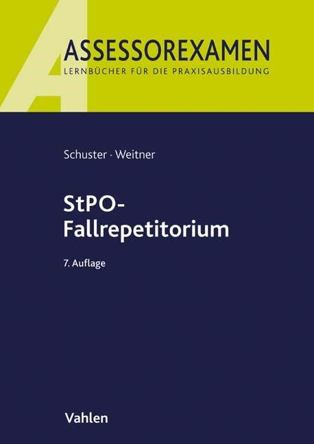 StPO-Fallrepetitorium | Schuster / Weitner | 7., neu bearbeitete Auflage, 2017 | Buch (Cover)