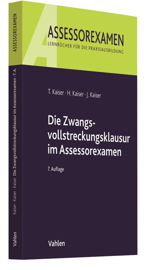 Die Zwangsvollstreckungsklausur im Assessorexamen   Kaiser / Kaiser / Kaiser   7., neu bearbeitete Auflage, 2017   Buch (Cover)
