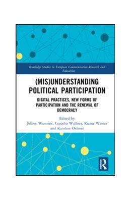 Abbildung von Wimmer / Wallner / Winter / Oelsner | (Mis)Understanding Political Participation | 2017 | Digital Practices, New Forms o...
