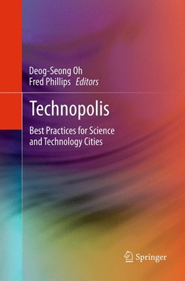 Abbildung von Oh / Phillips | Technopolis | Softcover reprint of the original 1st ed. 2014 | 2016 | Best Practices for Science and...
