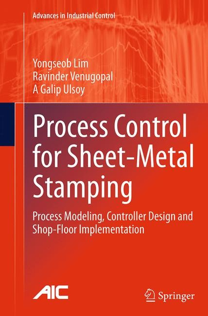 Process Control for Sheet-Metal Stamping | Lim / Venugopal / Ulsoy | Softcover reprint of the original 1st ed. 2014, 2016 | Buch (Cover)