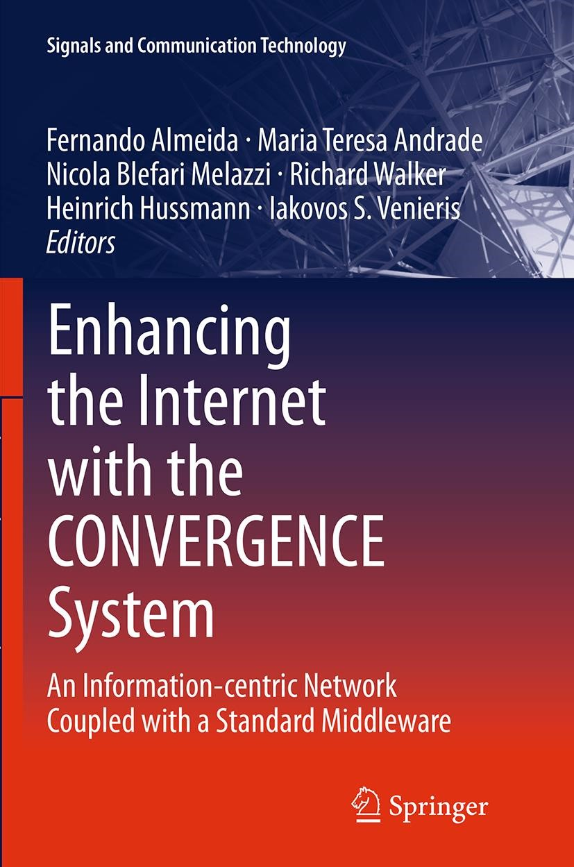 Abbildung von Almeida / Andrade / Blefari Melazzi / Walker / Hussmann / Venieris | Enhancing the Internet with the CONVERGENCE System | Softcover reprint of the original 1st ed. 2014 | 2016