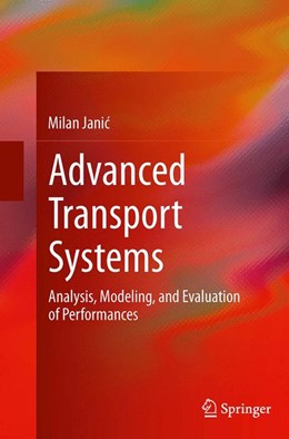 Abbildung von Janic | Advanced Transport Systems | Softcover reprint of the original 1st ed. 2014 | 2016 | Analysis, Modeling, and Evalua...
