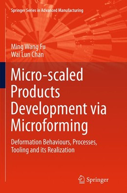 Abbildung von Fu / Chan | Micro-scaled Products Development via Microforming | Softcover reprint of the original 1st ed. 2014 | 2016 | Deformation Behaviours, Proces...