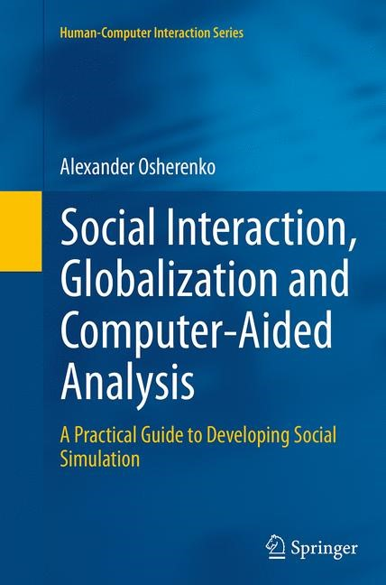 Abbildung von Osherenko   Social Interaction, Globalization and Computer-Aided Analysis   Softcover reprint of the original 1st ed. 2014   2016