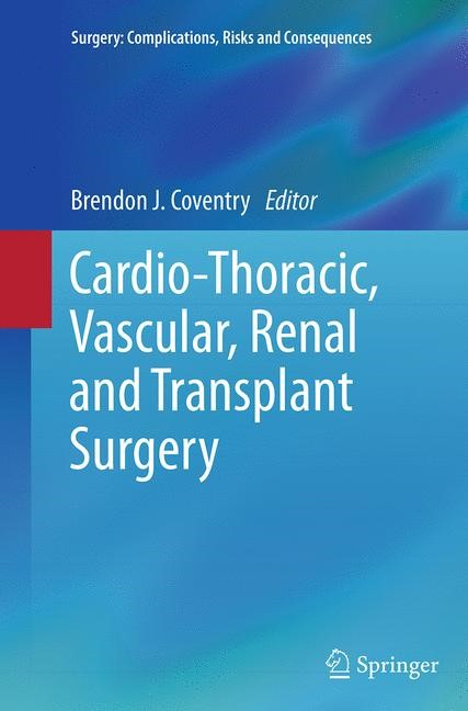 Abbildung von Coventry | Cardio-Thoracic, Vascular, Renal and Transplant Surgery | Softcover reprint of the original 1st ed. 2014 | 2016