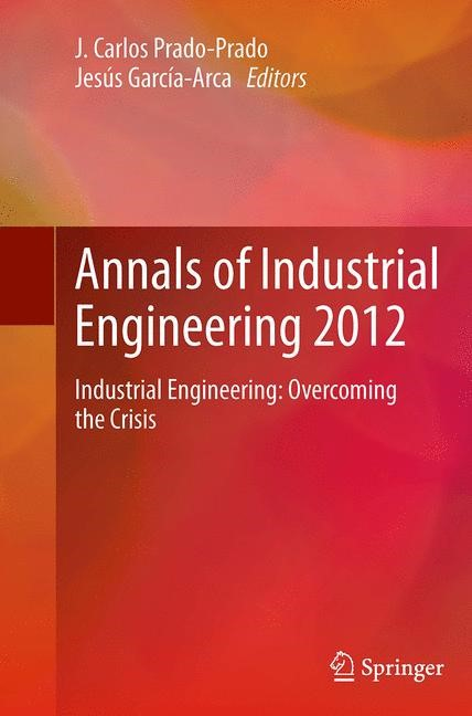 Abbildung von Prado-Prado / García-Arca | Annals of Industrial Engineering 2012 | Softcover reprint of the original 1st ed. 2014 | 2016