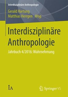 Abbildung von Hartung / Herrgen | Interdisziplinäre Anthropologie | 1. Auflage | 2016 | beck-shop.de