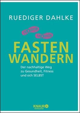 Abbildung von Dahlke | Fasten-Wandern | 1. Auflage | 2017 | beck-shop.de