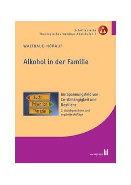 Abbildung von Hörauf | Alkohol in der Familie | 2. Auflage | 2016 | Im Spannungsfeld von Co-Abhäng...