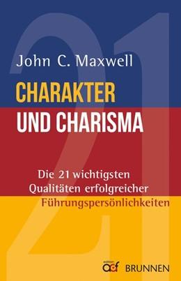 Abbildung von Maxwell | Charakter und Charisma | Neuauflage, Nachdruck | 2017 | Die 21 wichtigsten Qualitäten ...