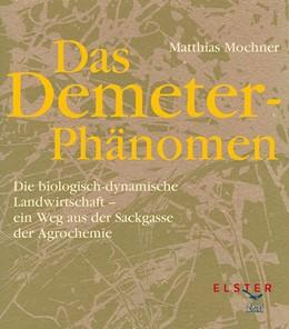 Abbildung von Mochner | Das Demeter-Phänomen | 2015 | Die biologisch-dynamische Land...