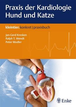 Abbildung von Kresken / Wendt / Modler | Praxis der Kardiologie Hund und Katze | 2017