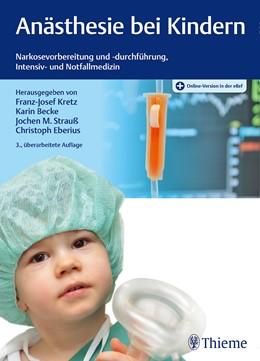 Abbildung von Kretz / Becke / Strauß / Eberius (Hrsg.)   Anästhesie bei Kindern   3. überarbeitete Auflage.   2017