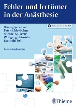 Abbildung von Meybohm / St. Pierre / Heinrichs / Bein (Hrsg.) | Fehler und Irrtümer in der Anästhesie | 2., aktualisierte Auflage | 2016