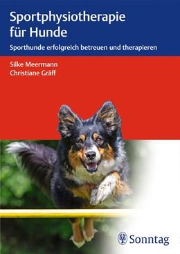 Abbildung von Meermann / Gräff   Sportphysiotherapie für Hunde   2017   Sporthunde erfolgreich betreue...