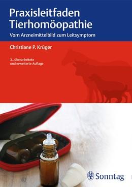 Abbildung von Krüger | Praxisleitfaden Tierhomöopathie | 3. Auflage | 2016 | beck-shop.de