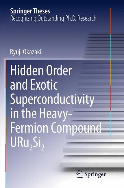 Hidden Order and Exotic Superconductivity in the Heavy-Fermion Compound Uru2si2 | Okazaki | Softcover Repri, 2016 | Buch (Cover)