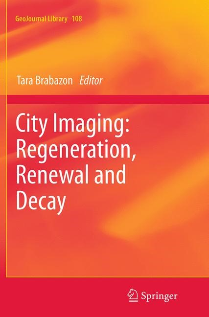City Imaging: Regeneration, Renewal and Decay | Brabazon | Softcover reprint of the original 1st ed. 2014, 2016 | Buch (Cover)