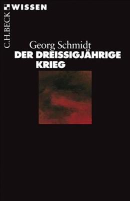 Abbildung von Schmidt, Georg | Der Dreißigjährige Krieg | 7. Auflage | 2006 | 2005 | beck-shop.de