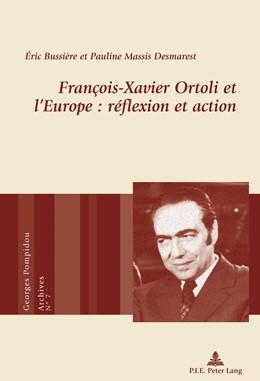 Abbildung von Massis Desmarest / Bussière | François-Xavier Ortoli et l'Europe : réflexion et action | 2016