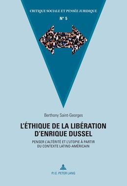Abbildung von Saint-Georges | L'éthique de la libération d'Enrique Dussel | 2016 | Penser l'altérité et l'utopie ...