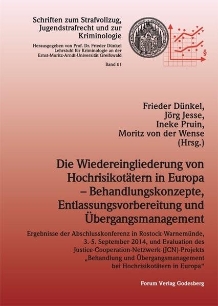 Die Wiedereingliederung von Hochrisikotätern in Europa - Behandlungskonzepte, Entlassungsvorbereitung und Übergangsmanagement   Dünkel / Wense / Jesse, 2016   Buch (Cover)