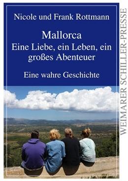 Abbildung von Rottmann | Mallorca - eine Liebe, ein Leben, ein großes Abenteuer | 1. Auflage | 2016 | beck-shop.de