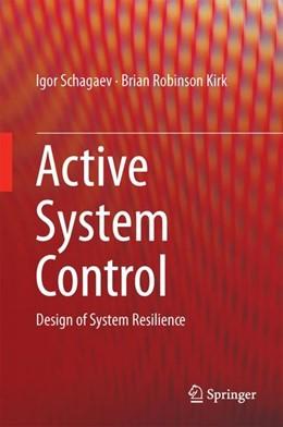 Abbildung von Schagaev / Kirk   Active System Control   2017   Design of System Resilience