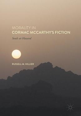 Abbildung von Hillier | Morality in Cormac McCarthy's Fiction | 2017 | Souls at Hazard