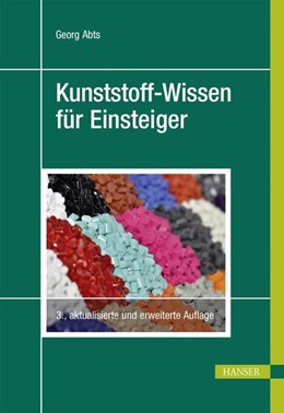 Abbildung von Abts | Kunststoff-Wissen für Einsteiger | 3. Auflage | 2016