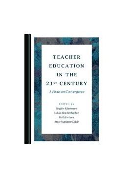 Abbildung von Kürsteiner / Bleichenbacher | Teacher Education in the 21st Century | 1. Auflage | 2016 | beck-shop.de