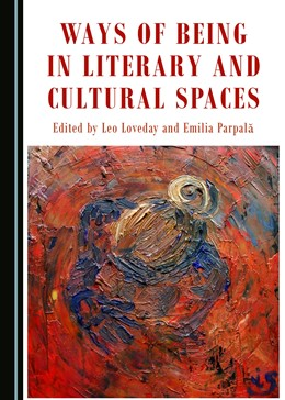 Abbildung von Parpala / Loveday | Ways of Being in Literary and Other Cultural Spaces | 1. Auflage | 2016 | beck-shop.de