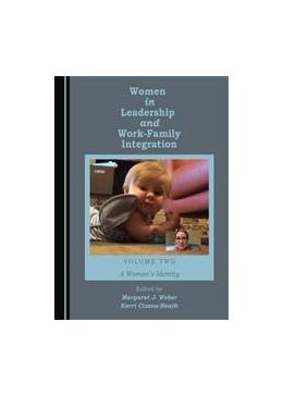 Abbildung von Weber / Cissna-Heath | Women in Leadership and Work-Family Integration Volume Two | 1. Auflage | 2016 | beck-shop.de