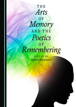 Abbildung von Maazaoui | The Arts of Memory and the Poetics of Remembering | 1. Auflage | 2016 | beck-shop.de