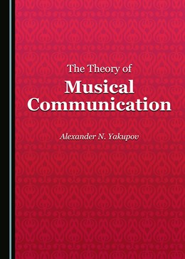 Abbildung von Yakoupov | The Theory of Musical Communication | 2016