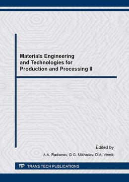 Abbildung von Radionov / Mikhailov | Materials Engineering and Technologies for Production and Processing II | 1. Auflage | 2016 | Volume 870 | beck-shop.de