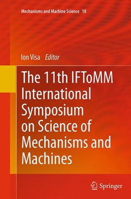 Abbildung von Visa   The 11th IFToMM International Symposium on Science of Mechanisms and Machines   Softcover reprint of the original 1st ed. 2014   2016   18
