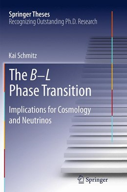 Abbildung von Schmitz | The B-L Phase Transition | Softcover reprint of the original 1st ed. 2014 | 2016 | Implications for Cosmology and...