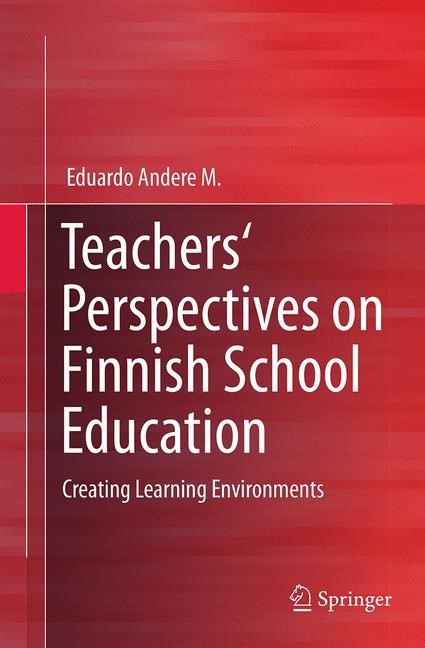 Abbildung von Andere M | Teachers' Perspectives on Finnish School Education | Softcover reprint of the original 1st ed. 2014 | 2016