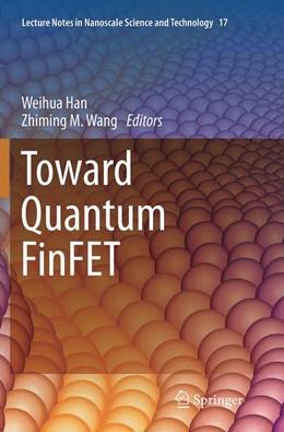 Abbildung von Han / Wang | Toward Quantum FinFET | Softcover reprint of the original 1st ed. 2013 | 2016 | 17
