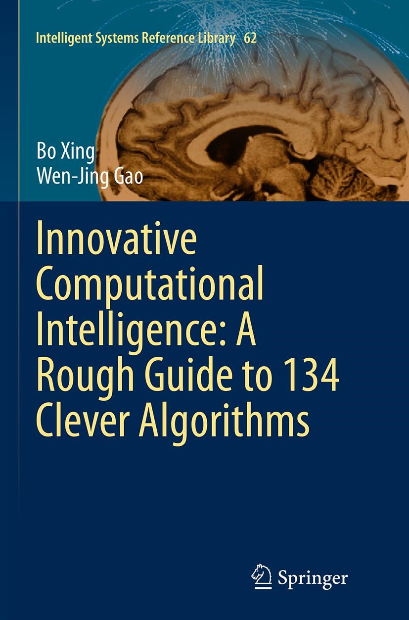 Abbildung von Xing / Gao | Innovative Computational Intelligence: A Rough Guide to 134 Clever Algorithms | Softcover reprint of the original 1st ed. 2014 | 2016