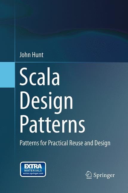 Abbildung von Hunt | Scala Design Patterns | Softcover reprint of the original 1st ed. 2013 | 2016