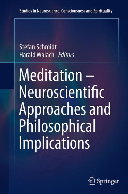 Abbildung von Schmidt / Walach | Meditation – Neuroscientific Approaches and Philosophical Implications | Softcover reprint of the original 1st ed. 2014 | 2016