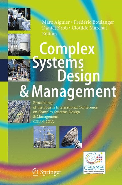 Abbildung von Aiguier / Boulanger / Krob / Marchal | Complex Systems Design & Management | Softcover reprint of the original 1st ed. 2014 | 2016
