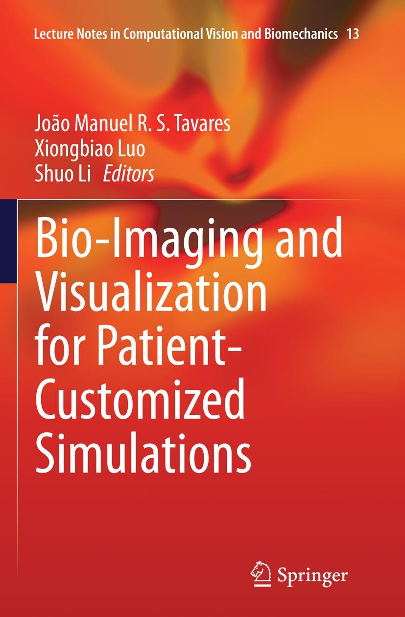Abbildung von Tavares / Luo / Li | Bio-Imaging and Visualization for Patient-Customized Simulations | Softcover reprint of the original 1st ed. 2014 | 2016