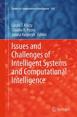Abbildung von Kóczy / Pozna / Kacprzyk | Issues and Challenges of Intelligent Systems and Computational Intelligence | Softcover reprint of the original 1st ed. 2014 | 2016 | 530